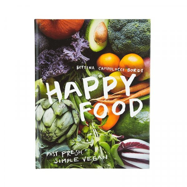 Happy Food: Fast, Fresh, Simple, Vegan by Bettina Campolucci Bordi